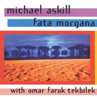 M. Askill & Omar Tekbilek Faruk: CD Fata Morgana