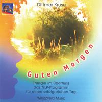 Dittmar Kruse - CD - Guten Morgen - Energie im Überfluss