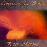 Peter Makena: CD Lovesongs and Sutras
