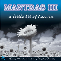 Henry Marshall: CD Mantras III - A Little Bit of Heaven