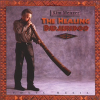 Kim Menzer: CD The Healing Didjeridoo
