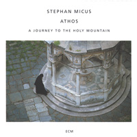 Stephan Micus: CD Athos - A Journey to the Holy Mountain