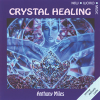 Anthony Miles - CD - Crystal Healing