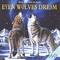 Anthony Miles: CD Even Wolves Dream