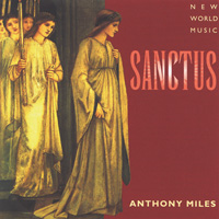 Anthony Miles: CD Sanctus