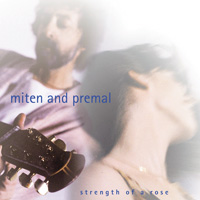 Miten & Deva Premal: CD Strength of a Rose