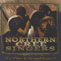 Northern Cree Singers: CD It's Time to Round Dance
