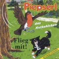 Piepserl das Rotkehlchen: CD Flieg Mit!