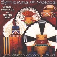 Primeaux & Mike - CD - Gathering of Voices - Harmonized Peyote Songs