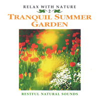 Relax with Nature Series: CD Tranquil Summer Garden