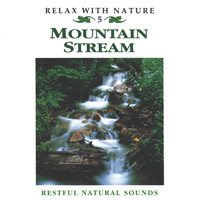 Relax with Nature Series - CD - Mountain Stream