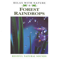 Relax with Nature Series: CD Forest Raindrops