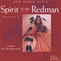 John Richardson: CD Spirit of the Redman Vol. 1
