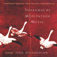 Stan Richardson: CD Shakuhachi Meditation Music