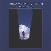 Steve Roach: CD Dreamtime Return