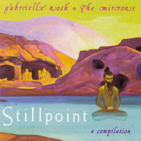 Gabrielle Roth: CD Stillpoint - A Compillation