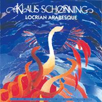 Klaus Schönning - CD - Locrian Arabesque