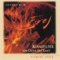 Shantiprem - Klangfelder: CD Element Feuer