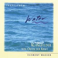 Shantiprem - Klangfelder: CD Element Wasser