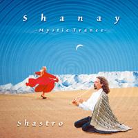 Shastro: CD Shanay - Mystic Trance