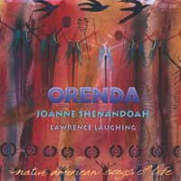 Joanne Shenandoah: CD Orenda - Native American Songs of Live