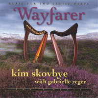 Kim Skovbye & Gabrielle Reger  CD Wayfarer - Music for 2 Celtic Harps