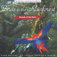 Sounds of the Earth - David Sun: CD Birds in the Rainforest