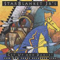 Star Blanket JR's - CD - Get up & Dance: Pow Wow Songs live !