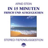 Arnd Stein: CD In 15 Minuten frisch und ausgeglichen