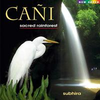 Subhira - CD - Cani - Sacred Rainforest