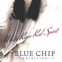 Blue Chip Orchestra: CD White River - Red Spirit