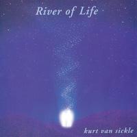 Van Kurt Sickle: CD River of Life