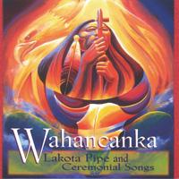 Wahancanka: CD Lakota Pipe and Ceremonial Songs