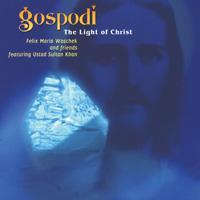 Felix Woschek Maria: CD Gospodi - The Light of Christ