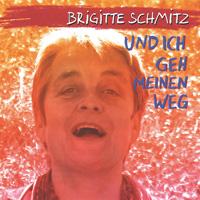 Brigitte Schmitz: CD Und ich gehe meinen Weg