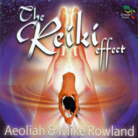 Aeoliah & Mike Rowland: CD The Reiki Effect