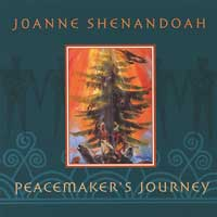 Joanne Shenandoah: CD Peacemaker's Journey