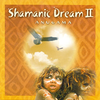 Anugama: CD Shamanic Dream II