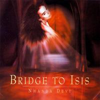 Nhanda Devi: CD Bridge to Isis