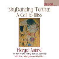 Margot Anand - CD - Sky Dancing Tantra - A Call to Bliss