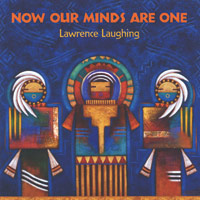 Lawrence Laughing: CD Now Our Minds Are One