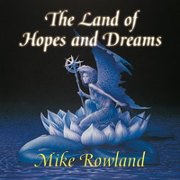 Mike Rowland: CD Land of Hopes & Dreams