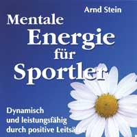 Arnd Stein: CD Mentale Energie für Sportler