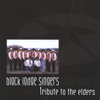 Black Lodge Singers - CD - Tribute to the Elders