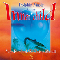 Rowland & Michell  CD Dolphin Music For The inner Child