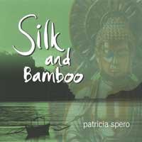 Patricia Spero: CD Silk and Bamboo
