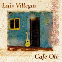 Luis Villegas - CD - Cafe Olé