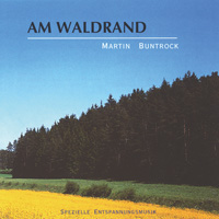 Martin Buntrock: CD Am Waldrand