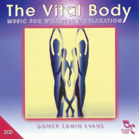 Gomer Evans Edwin: CD Music For The Vital Body