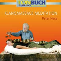 Peter Hess: CD Klangmassagen-Meditation